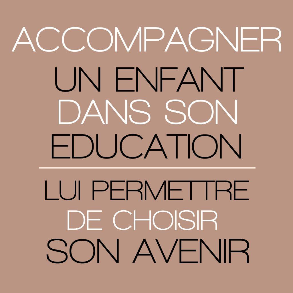 Accompagner un enfant dans son éducation lui permettre de choisir son avenir